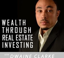 Wealth Through Real Estate Investing Podcast